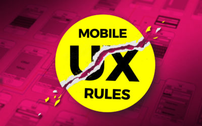Breaking the Mobile UX Design Rules