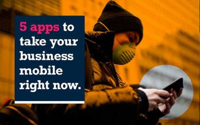 5 apps to take your business mobile right now!